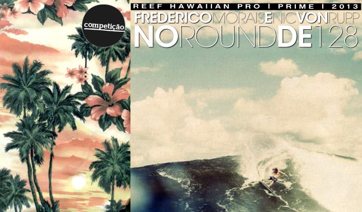 14235Frederico Morais e Nic Von Rupp no round de 128 do Reef Hawaiian Pro