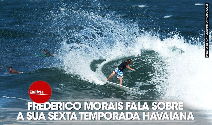 14336Frederico Morais fala sobre a sua sexta temporada havaiana
