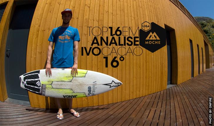 14367Liga Moche | Top16 em Análise | Ivo Cação – 16º