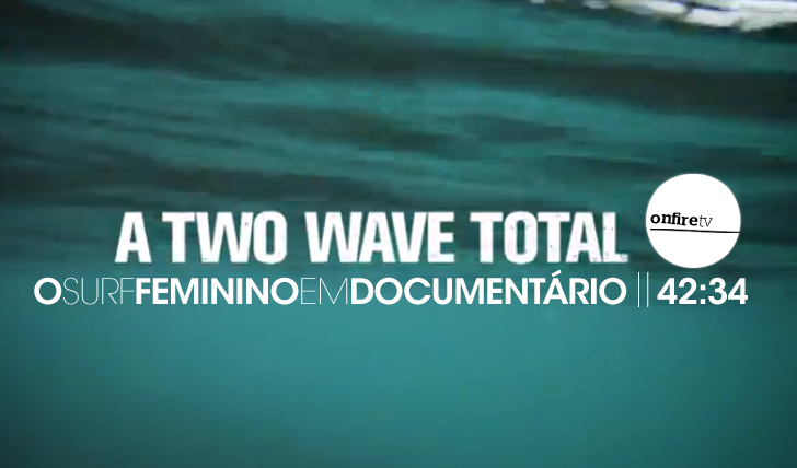 15228A two wave total | Documentário || 42:34