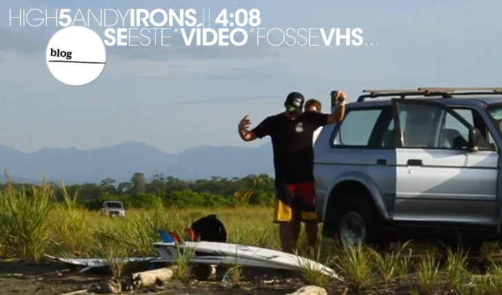 "14787High5 | Andy Irons | Se este ""vídeo"" fosse VHS… 