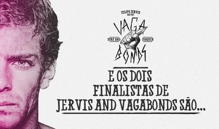 14783E os dois finalistas de Jervis and Vagabonds são…