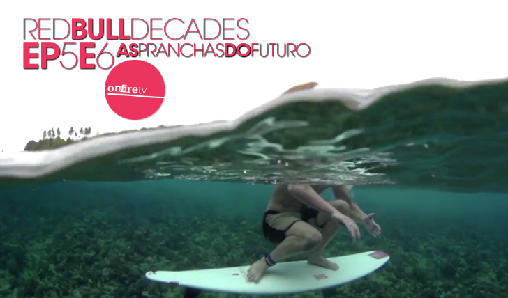 14795RedBull Decades | As pranchas do futuro || Ep5&6