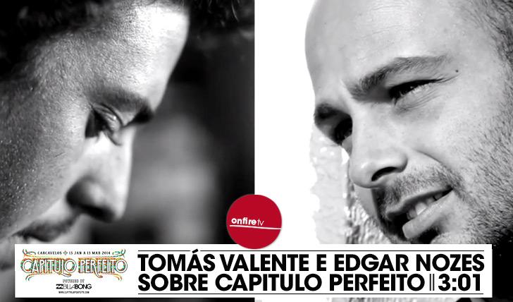 15494Tomás Valente e Edgar Nozes sobre o Capítulo Perfeito || 3:01