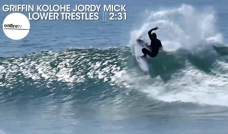 15730Griffin Kolohe Jordy Mick | Trestles || 2:31
