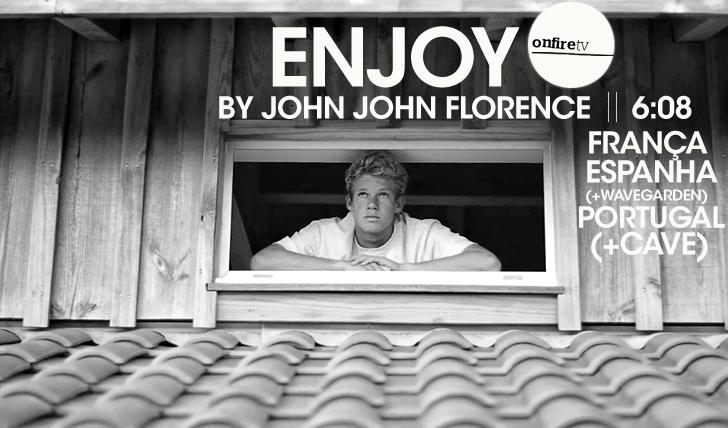 15240ENJOY | By John John Florence || 6:08