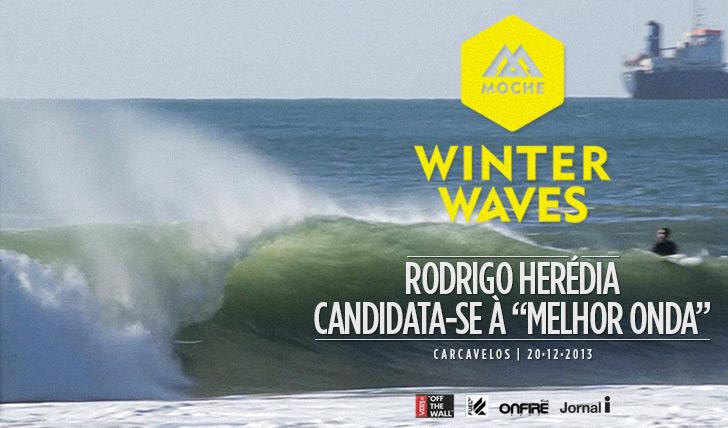 """15630Rodrigo Herédia candidata-se à """"Melhor Onda"""" do MOCHE Winter Waves"""
