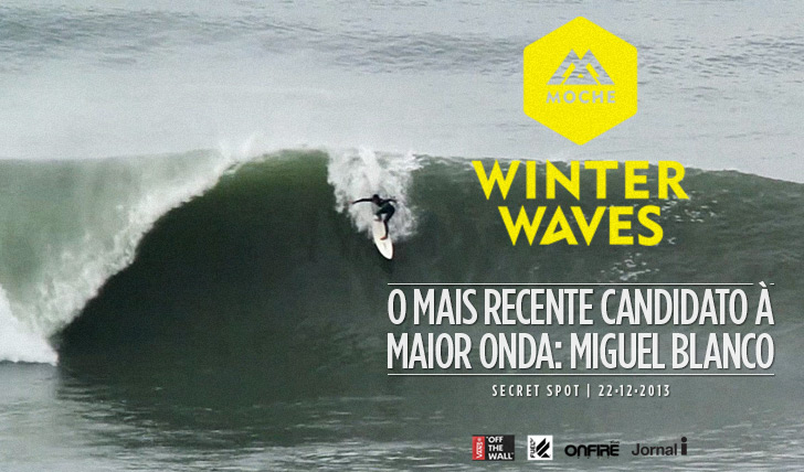 15305Miguel Blanco é o mais recente candidato à Maior Onda do MOCHE Winter Waves