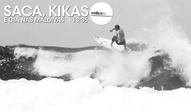 15583Saca, Kikas e companhia nas Maldivas || 13:35