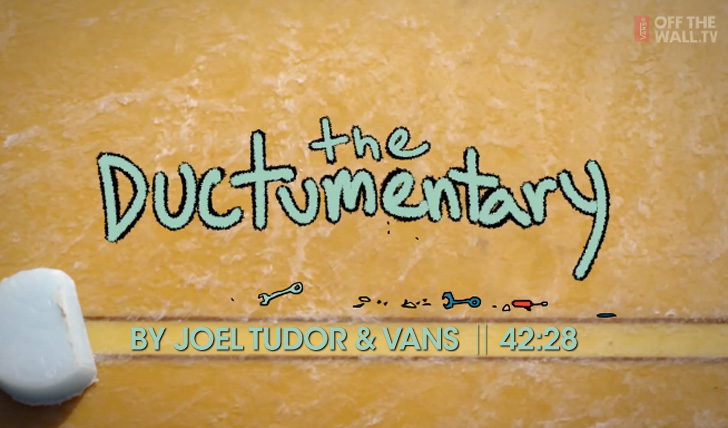 15252The Ductumentary | By Joel Tudor & Vans || 42:08