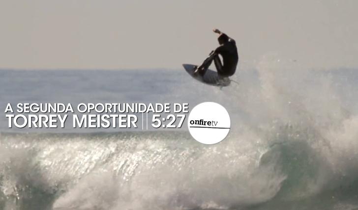 15671Torrey Meister | 2º oportunidade || 5:27