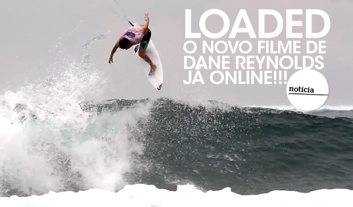 15824Loaded | O novo filme de Dane Reynolds | Já online