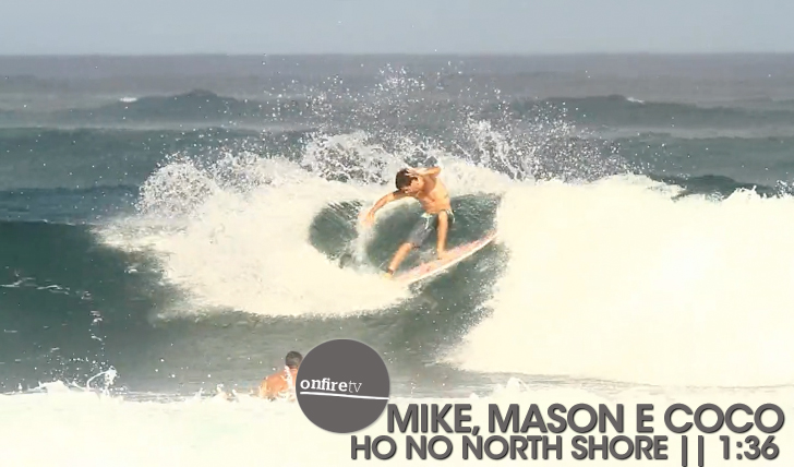 16226Mike, Mason e Coco Ho no North Shore || 1:36