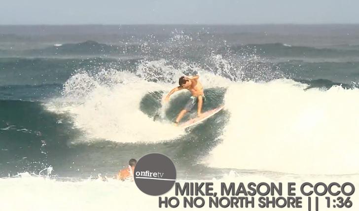 16226Mike, Mason e Coco Ho no North Shore || 1:36