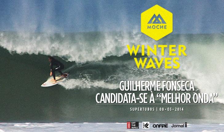 """16489Guilherme Fonseca candidata-se à """"Melhor Onda"""" do MOCHE Winter Waves"""
