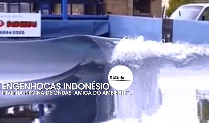 16423Engenhocas Indonésio inventa piscina de ondas amiga do ambiente…