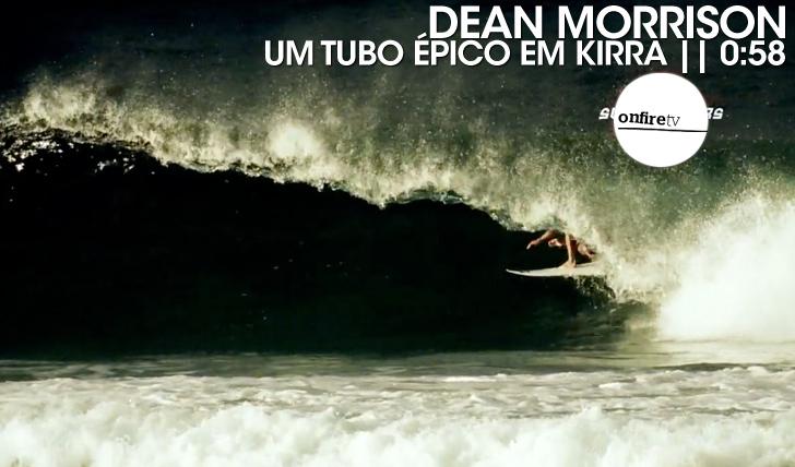 16462Dean Morrison | Um tubo épico em Kirra || 0:58
