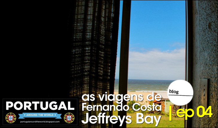 16522As viagens de Fernando Costa | JBay | Ep 04 | Blog