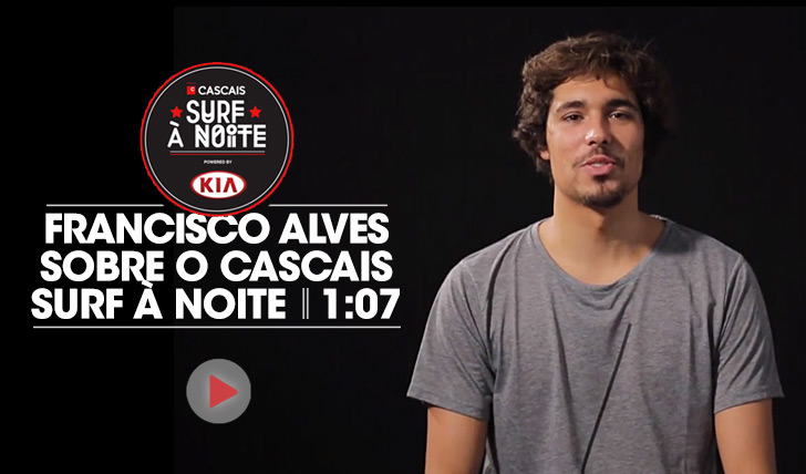 17265Francisco Alves sobre o Cascais Surf à Noite powered by KIA || 0:33