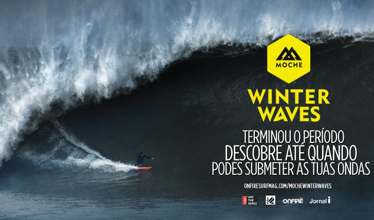 16936Terminou o período do MOCHE Winter Waves | Descobre até quando podes submeter as tuas ondas