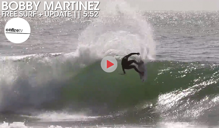 18014Bobby Martinez | Free surf + update || 5:52