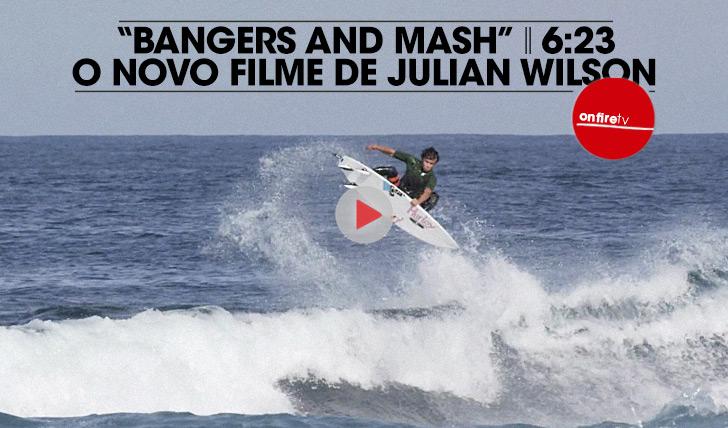 18298O novo filme de Julian Wilson | Bangers and Mash || 6:23