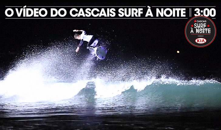 17833O vídeo do Cascais Surf à Noite || 3:00