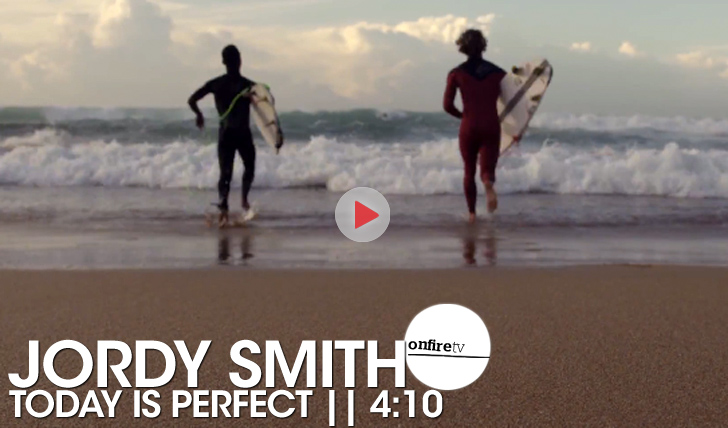 18111Jordy Smith | Today is Perfect || 4:10