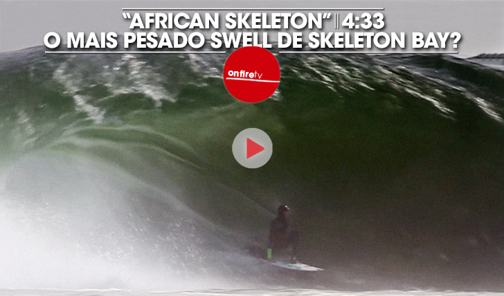 18304O mais pesado swell de Skeleton Bay? || 4:33