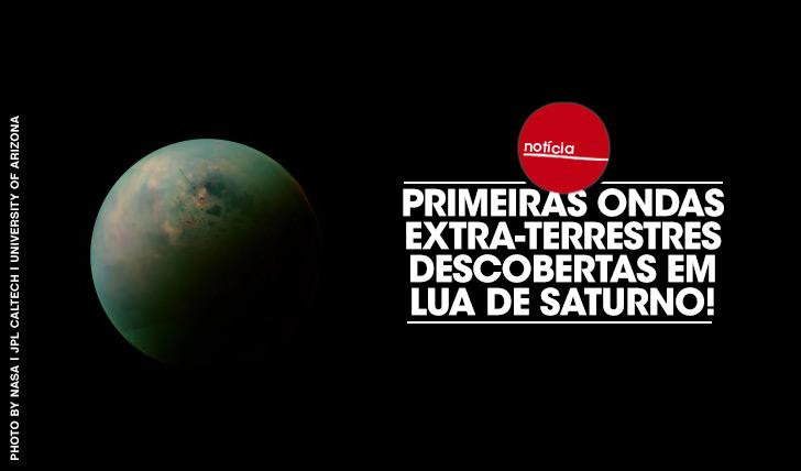 19156Primeiras ondas extra-terrestres descobertas em lua de Saturno!