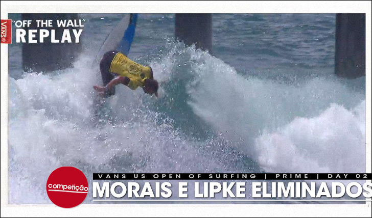 19162Morais e Lipke eliminados do Vans US Open of Surfing