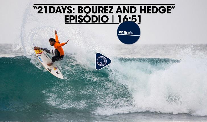 19415O episódio II de Bourez e Hedge em preparação para Teahupoo || 16:51