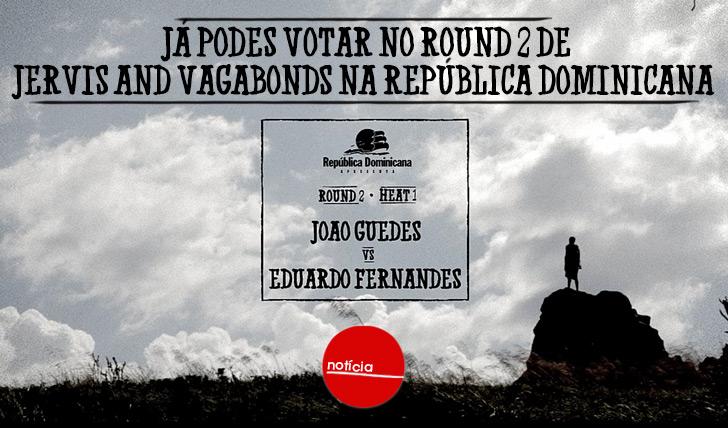 19686Já podes votar no round 2 de Jervis and Vagabonds na República Dominicana