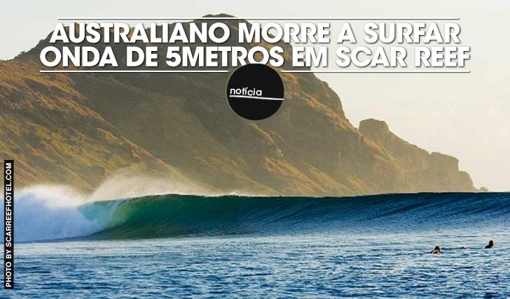 19500Australiano morre a surfar onda de cinco metros em Scar Reef