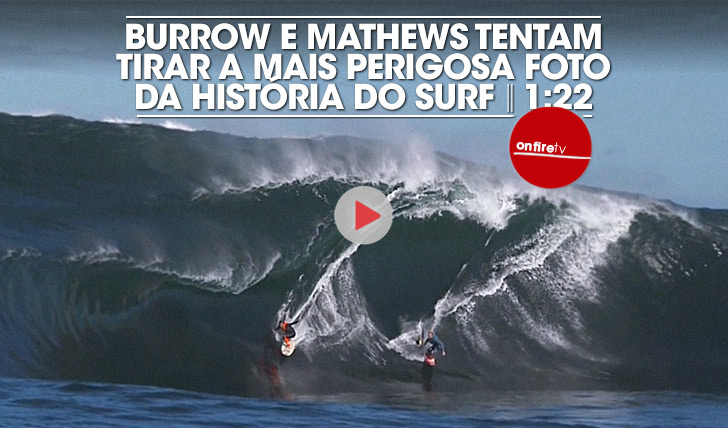 19301Burrow and Mathews tentam tirar a mais perigosa foto da História do Surf