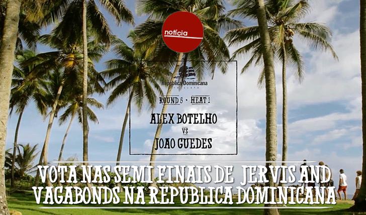 20210Semi Finais de Jervis and Vagabonds na República Dominicana estão a voto