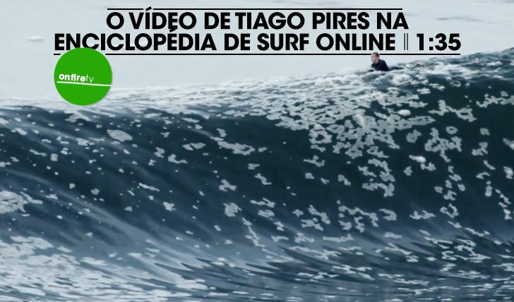 20319O vídeo de Tiago Pires na Enciclopédia de surf online || 1:35