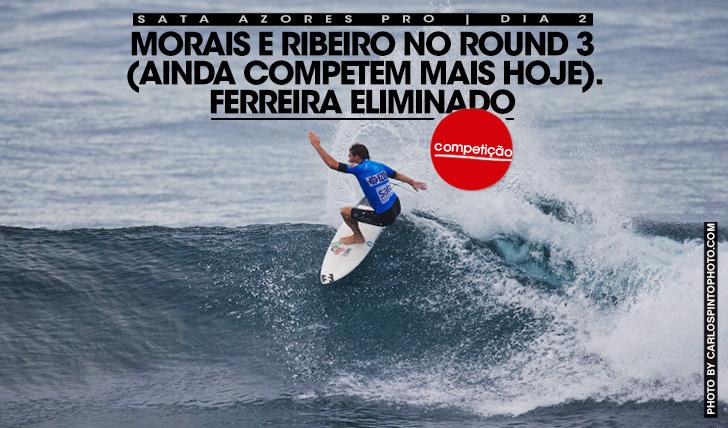 19837Morais e Ribeiro no round 3 (e ainda entram hoje), Ferreira eliminado