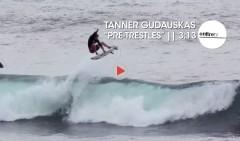 TANNER-GUDAUSKAS-PRE-TRESTLES