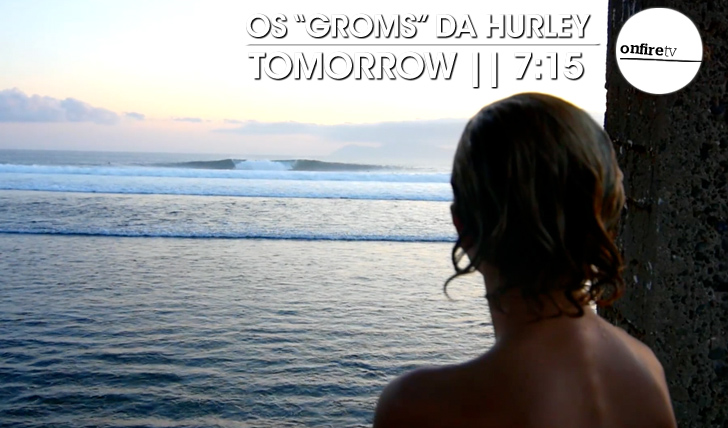 19898Tomorrow | Os groms da Hurley || 7:15