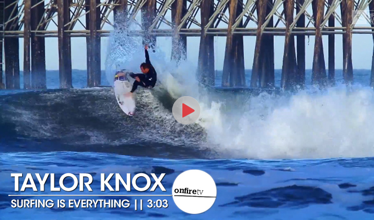 20357Taylor Knox | Surfing is everything || 3:03