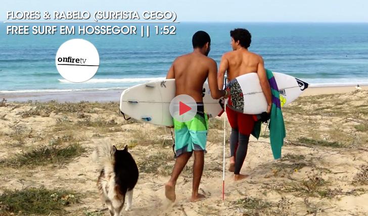 20431Flores & Rabelo (surfista cego) em Hossegor || 1:51