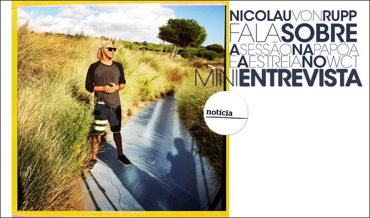 20838Nicolau Von Rupp fala sobre a sessão na Papôa e a sua estreia no WCT | Mini-Entrevista