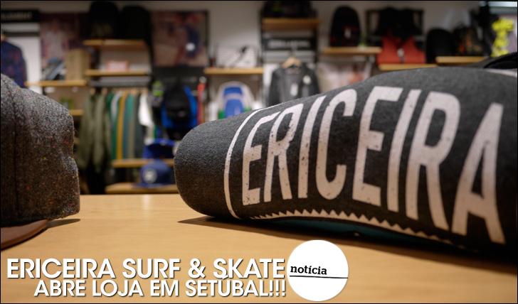21624Ericeira Surf & Skate já chegou a Setúbal