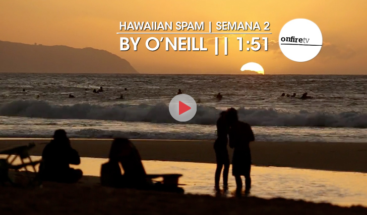 21812Hawaiian Spam by O'Neill | Semana 2 || 1:51
