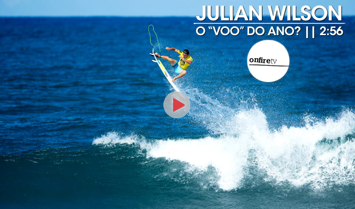 21662Julian Wilson e o voo do ano? || 2:56