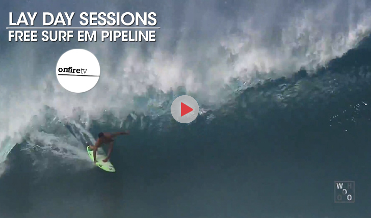 22135Lay Day Sessions | Free surf em Pipeline