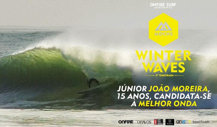 22460Júnior João Moreira, 15 anos, candidata-se à Melhor Onda do MOCHE Winter Waves | 2ª Temporada