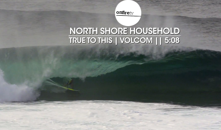 22431True to this | Volcom | North Shore Household || 5:08