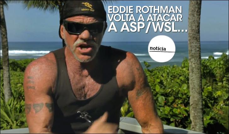 "22605""Fast"" Eddie volta a atacar a ASP/WSL"